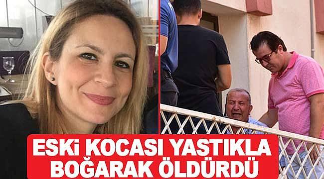 Eski kocası kadını yastıkla boğarak öldürdü