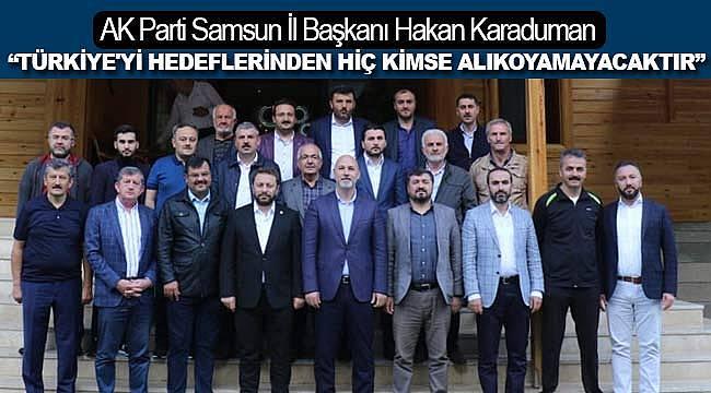 Türkiye'yi hedeflerinden kimse alıkoyamayacak