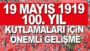 19 Mayıs 100. Yıl kutlamaları Cumhurbaşkanlığı himayelerine alındı