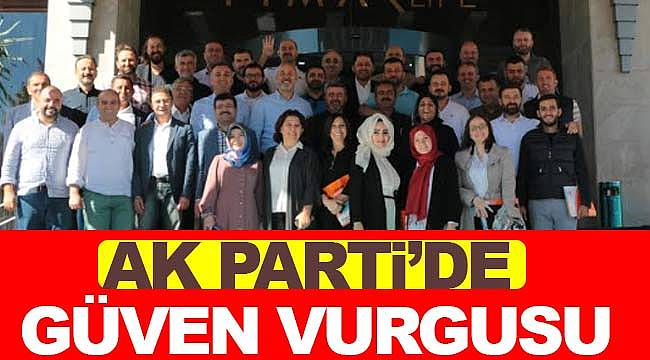 AK Parti'de güven vurgusu