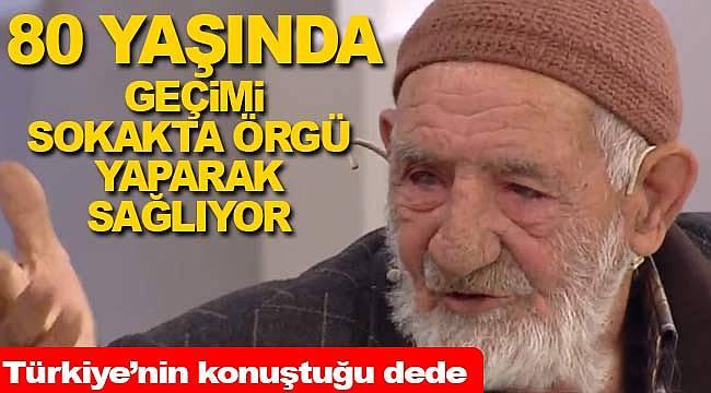 Örgü ören 80 yaşındaki Necip dede yürekleri dağladı