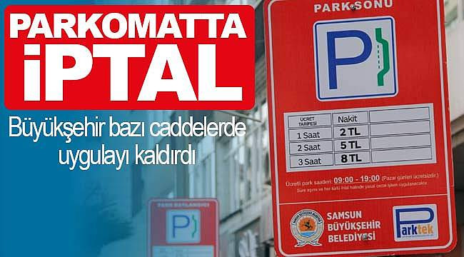 Samsun'da parkomat uygulaması bazı caddelerde kaldırıldı