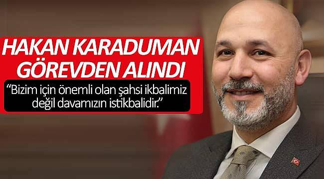 AK Parti İl başkanı Hakan Karaduman görevden alındı