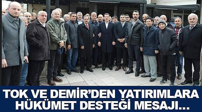 Tok ve Demir'den hükümet desteği mesajı