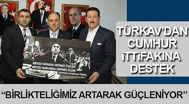 TÜRKAV'dan Cumhur İttifakına destek