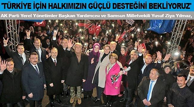 'Türkiye için halkımızın güçlü desteğini bekliyoruz'