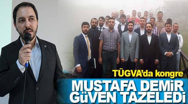 TÜGVA'da Mustafa Demir güven tazeledi