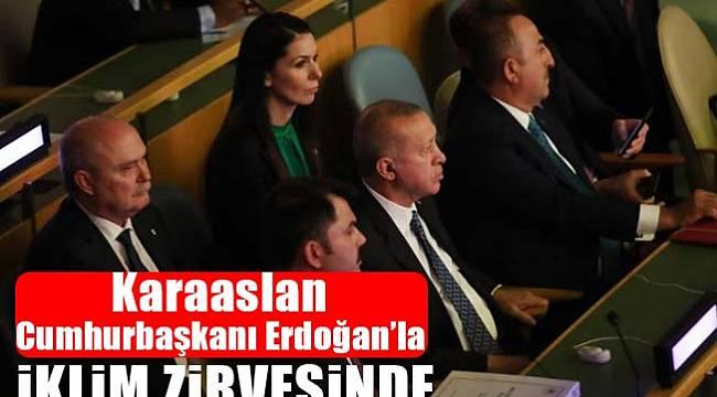 Karaaslan, Cumhurbaşkanı Erdoğan'la iklim zirvesinde