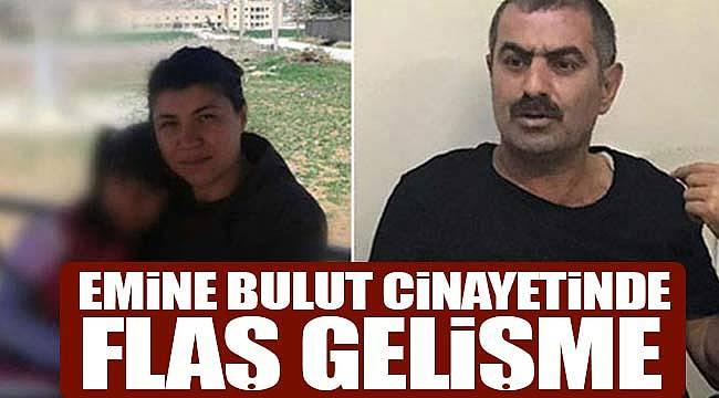 Emine Bulut'u cinayetinde müebbet hapise itiraz