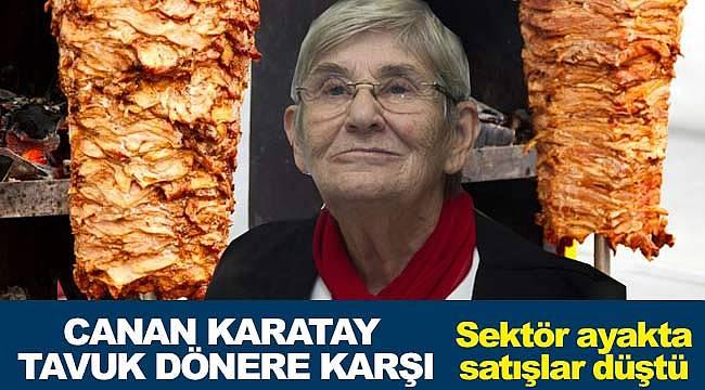 Canan Karatay'ın tavuk döner zararlı yönünde açıklaması sektörü kızdırdı