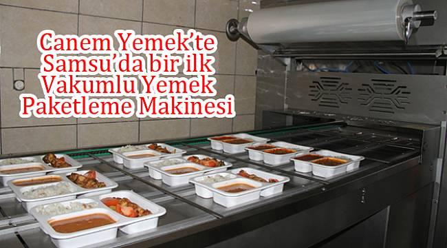Canem Yemek'ten Samsun'da bir ilk: Vakumlu Yemek Paketleme Makinesi