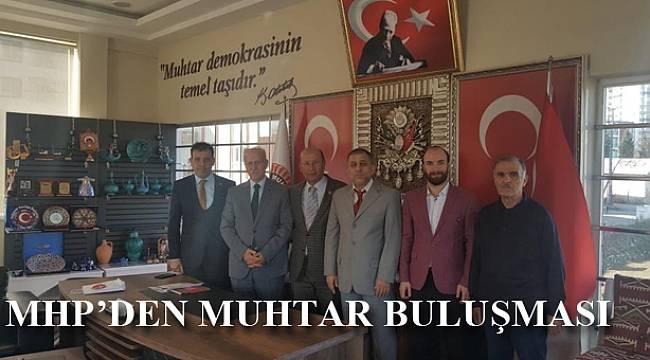 MHP'den muhtar buluşmaları
