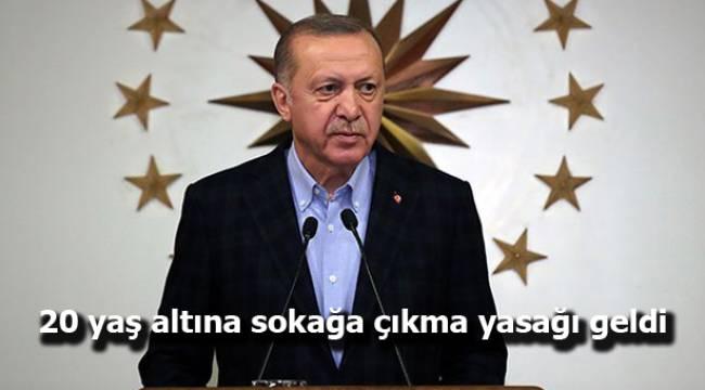 Cumhurbaşkanı Erdoğan: 20 yaş altındakilere sokağa çıkma yasağı getiriyoruz