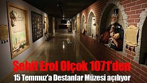 15 Temmuz müzesi açılıyor