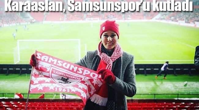 Karaaslan Samsunspor'u kutladı