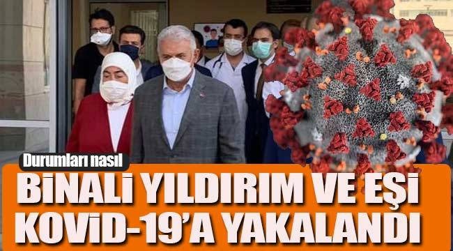 Kovid-19'a yakalanan Binali Yıldırım'ın sağlık durumu nasıl