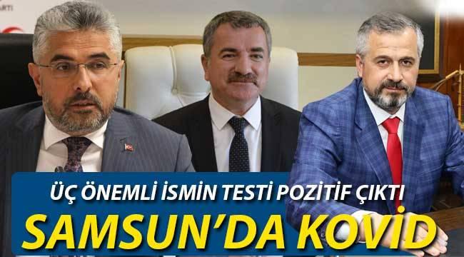 Samsun'da üç önemli isim koronavirüse yakalandı