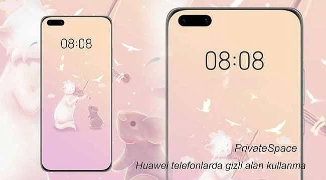 Huawei telefonlarda gizli alan ekran kullanma kolaylığı